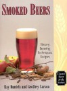 Smoked Beers: History, Brewing Techniques, Recipes (Classic Beer Style Series, 18.) - Ray Daniels