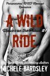 A Wild Ride (Wolves on the Prowl Book 1) - Michele Bardsley