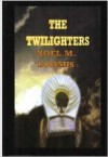The Twilighters - Noel M. Loomis