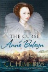 The Curse of Anne Boleyn - C.C. Humphreys