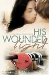 His Wounded Light - Christine Brae