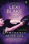 Dominance Never Dies (Masters and Mercenaries) (Volume 11) - Lexi Blake