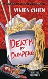 Death by Dumpling: A Noodle Shop Mystery - Vivien Chien