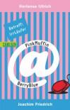 PinkMuffin@BerryBlue, Band 1: Betreff: IrrLäufer - Hortense Ullrich, Joachim Friedrich