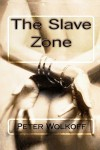 The Slave Zone - Peter Wolkoff