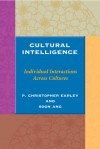Cultural Intelligence: Individual Interactions Across Cultures - P. Christopher Earley, Soon Ang