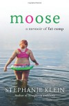 Moose: A Memoir of Fat Camp - Stephanie Klein