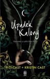 Upadek Kalony - Cast Kristin Cast P.C.