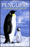 Penguins: A Worldwide Guide - Remy Marion, Sylviane Maigret-Mondry
