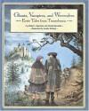 Ghosts Vampires And Werewolves : Eerie Tales from Transylvania - Mihai I. Spariosu, Dezso Benedek, Laszlo Kubinyi