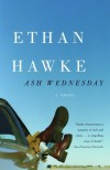 Ash Wednesday - Ethan Hawke, Bingham Hawke