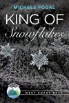 King of Snowflakes - Michele Fogal