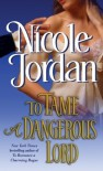 To Tame a Dangerous Lord - Nicole Jordan