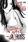 Happily Ever After: A Day in the Life of the HEA - JA Huss