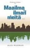 Maailma ilman meitä - Alan Weisman