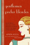 Gentlemen Prefer Blondes: The Illuminating Diary of a Professional Lady - Anita Loos