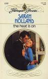 The Heat Is On - Sarah Holland