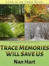 Trace Memories Will Save Us - Nan Hart