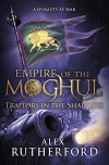 Traitors in the Shadows (Empire of the Moghul) - Alex Rutherford