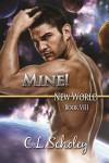 Mine! (New World Book 8) - C.L. Scholey