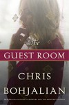 The Guest Room: A Novel - Chris Bohjalian
