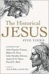The Historical Jesus: Five Views - James K. Beilby, Paul Rhodes Eddy
