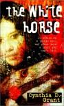 White Horse - Cynthia D. Grant