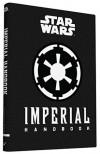 Imperial Handbook: A Commander's Guide - Daniel Wallace