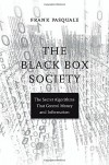 The Black Box Society: The Secret Algorithms That Control Money and Information - Frank Pasquale