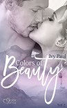 Colors of Beauty - Teil 2 - Ivy Paul