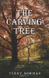 The Carving Tree - Terry Thomas Bowman
