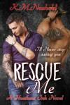 Rescue Me - K.M. Neuhold