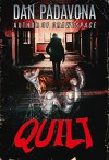 Quilt: A Story of Dark Horror - Dan Padavona