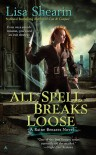 All Spell Breaks Loose - Lisa Shearin