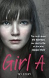 Girl A: The truth about the Rochdale sex ring by the victim who stopped them - Ebury Digital