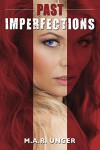 Past Imperfections (Matti James Mystery Series Book 3) - M.A.R. Unger