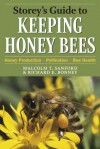 Storey's Guide to Keeping Honey Bees: Honey Production, Pollination, Bee Health (Storey's Guide to Raising) - Richard E. Bonney