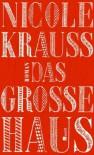 Das große Haus - Nicole Krauss