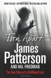 Torn Apart: The True Story of a Childhood Lost - James Patterson