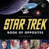 Star Trek Book of Opposites - David Borgenicht