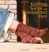Knitting Socks with Handpainted Yarn - Carol Sulcoski