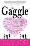 The Gaggle: How to Find Love in the Post-Dating World - Jessica Massa