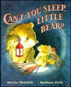 'CAN'T YOU SLEEP, LITTLE BEAR?' - MARTIN WADDELL