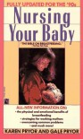 Nursing Your Baby: Revised - Karen Pryor