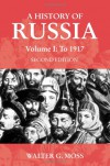 A History of Russia, Volume 1: To 1917 - Walter G. Moss, David Abulafia
