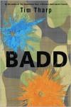 Badd - Tim Tharp