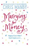 Marrying for Money - Chris Manby