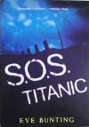 SOS Titanic - Eve Bunting