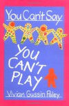 You Can't Say You Can't Play - Vivian Gussin Paley