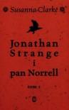 Jonathan Strange i pan Norrell. Tom 1 - Susanna Clarke